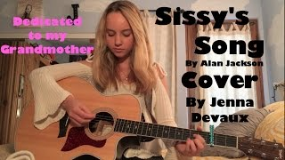 Sissy's Song by Alan Jackson - Cover by Jenna Devaux (Dedicated to my Grandmother)