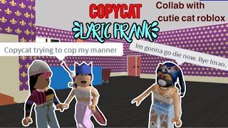 Billie Eilish - Copycat LYRIC PRANK IN ROBLOX | Collab with Cutie Cat Roblox