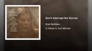 Don't Interrupt the Sorrow