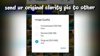 Send Original Clarity Pic To Other In Mb Original Size |  Hike पे ओरिजिनल Image कैसे Send करे