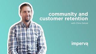 How Branded Online Communities Improve Customer Retention | Imperva