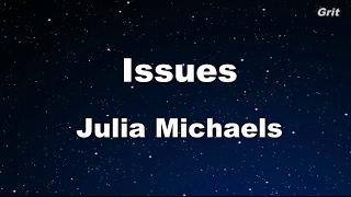 Issues - Juila Michaels Karaoke 【No Guide Melody】 Instrumental