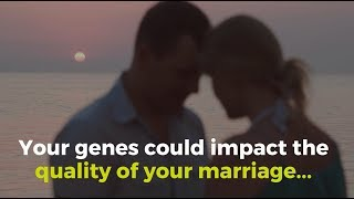Newswise:Video Embedded your-genes-could-impact-the-quality-of-your-marriage