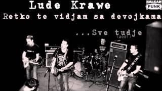 Lude Krawe - Retko te vidjam sa devojkama