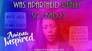 Was apartheid really so bad?/Amiena Inspired