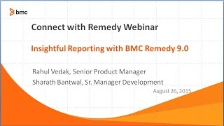 Connect with Remedy   Smart Reporting in 9 0 Webinar