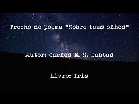 Trecho do Poema Sobre teus olhos, de Carlos E. S. Dantas