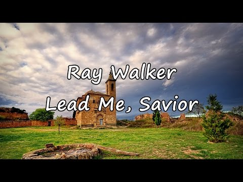 Download Ray Walker - Lead Me, Savior [with Lyrics] HD Mp4 3GP Video and MP3