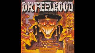 Dr Feelgood - I Don´t Worry About A Thing