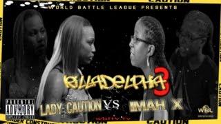 World Battle League Presents: {Killadelphia 3} LADY CAUTION VS IMAH X