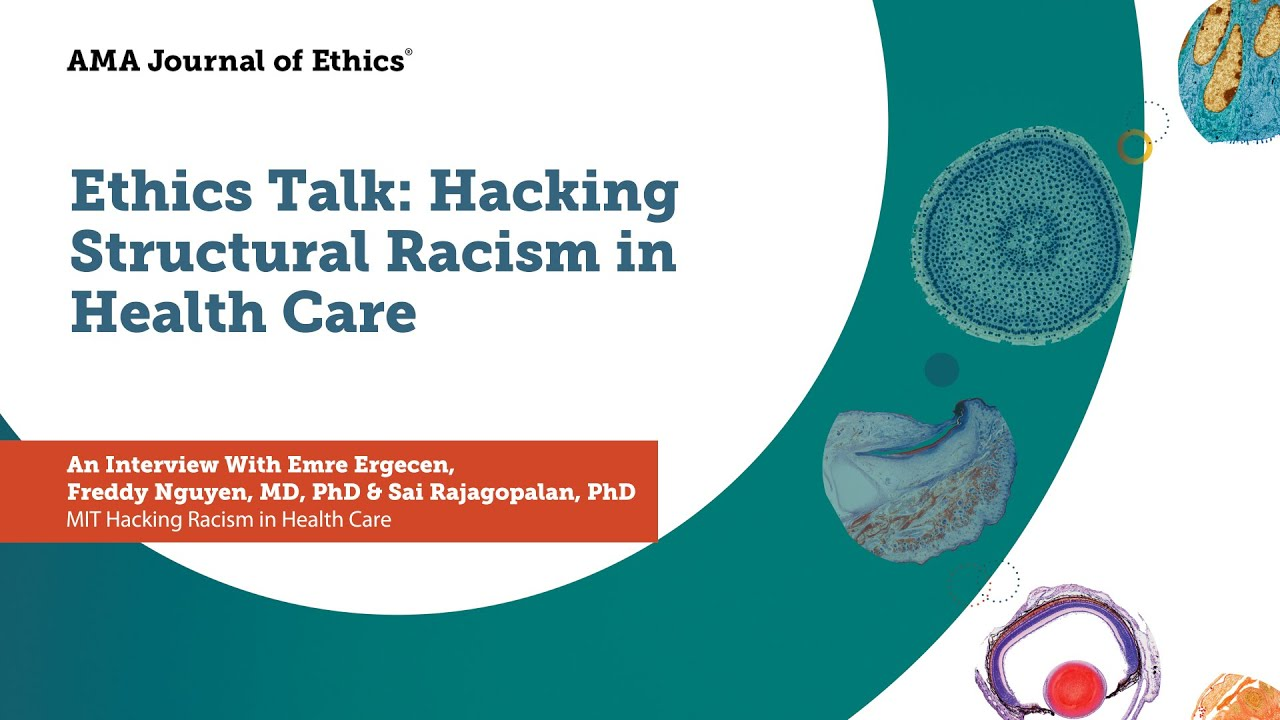 American Medical Association Journal of Ethics: Ethics Talk – Hacking Structural Racism in Health Care