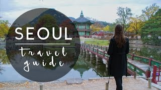 SEOUL | TRAVEL GUIDE