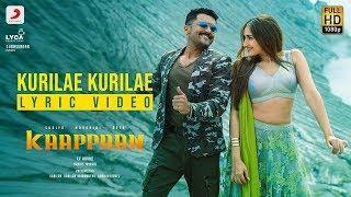 Kaappaan - Kurilae Kurilae Lyric (Tamil) | Suriya | Harris