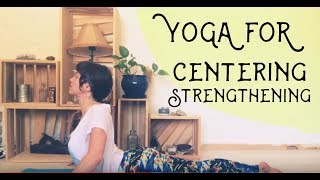 Center and Strengthen your Core