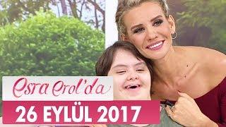 Esra Erol'da 26 Eylül 2017 Salı - Tek Parça