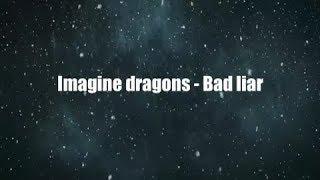 Imagine Dragons   Bad Liar (Lyrics) + Terjemahan Indonesia