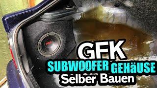 GFK  Subwoofer Gehäuse   Selber Bauen  🔊