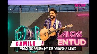 Camilo 'No Te Vayas' En Vivo   Premios Juventud 2019