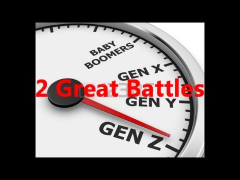 Video 2 Great Battles for Generation X, Generation Y, Generation Z & the Baby Boomers