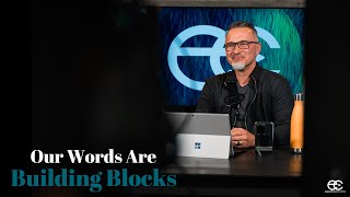 Our Words Are Building Blocks
