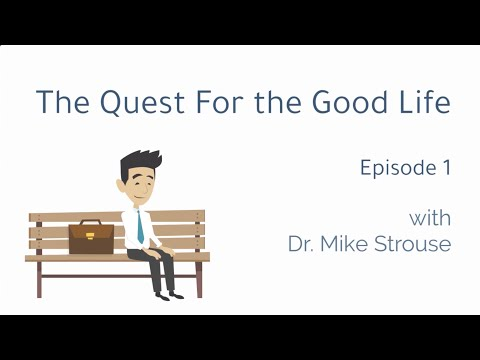 The Quest for the Good Life: Episode 1