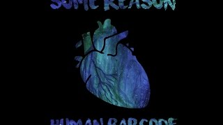 Video Some Reason - Let Love (Official Lyric Video)