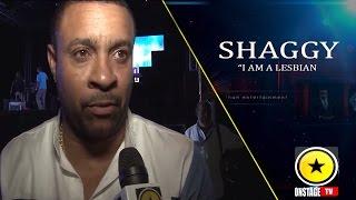 "Shaggy - ""I am a Lesbian"""