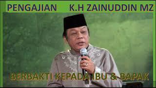 K.H. Zainuddin MZ - Berbakti Kepada Ibu Dan Bapak
