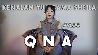 Q & A Bersama Sheila Sahanaya [VLOG]
