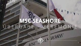 MSC Seashore: Übergabe-Zeremonie