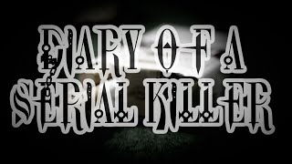 Verrigan Reads: TheWickedWordsmith's Diary Of A Serial Killer Part 1