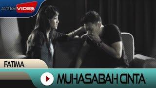 Fatima - Muhasabah Cinta   Official Video