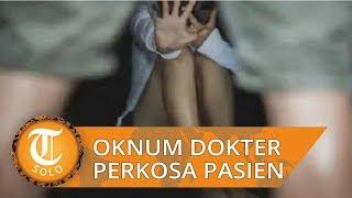 Oknum Dokter Lakukan Perkosaan Pada Pasiennya, Dibius hingga Terlelap dan di Video di ruang Rawat