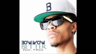 "Bow Wow Feat. T-Pain ""Better"" ( Lyrics in Description)"