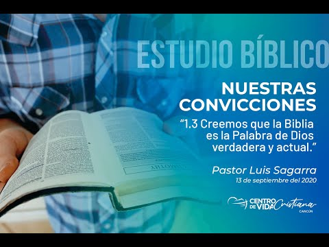 Nuestras Convicciones: 1.3. Creemos que la Biblia es la palabra de Dios, verdadera y actual | Centro de Vida Cristiana