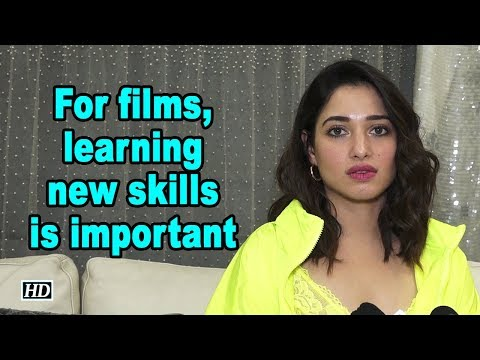 For films, learning new skills is important: Tamannaah Bhatia
