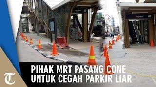 Pihak MRT Pasang Cone untuk Cegah Parkir Liar