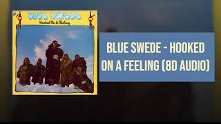 Blue Swede   Hooked On A Feeling (8D Audio)