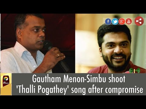 Gautham-Menon-Simbu-shoot-Thalli-Pogathey-song-after-compromise