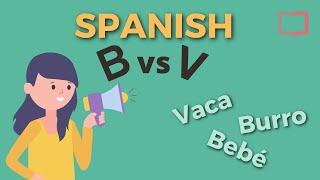 Spanish B/V Pronunciation - Master The Hard & Soft B/V Sounds in Spanish