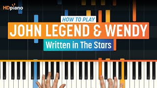 "How To Play ""Written In The Stars"" By John Legend & Wendy 