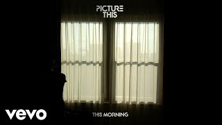 Picture This   This Morning (Audio)