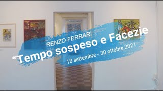 'Tempo sospeso e Facezie - Renzo Ferrari' video thumbnail