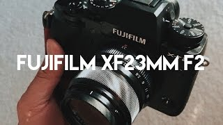 FUJIFILM XF23mm F2 WR Unboxing, Autofocus, Side by side with XF35mm F2 XRO2 & XT2
