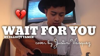 Wait for you x cover by Justin Vasquez