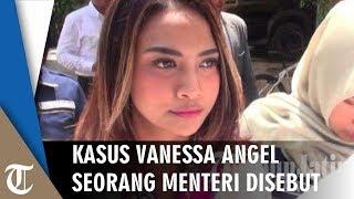 Jadi Calon Pemakai Jasa Vanessa Angel, Seorang Menteri Disebut dalam Sidang Kasus Prostitusi Artis
