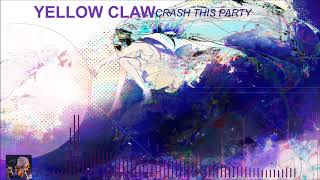 🎶NIGHTCORE🎶YELLOW CLAW CRASH THIS PARTY