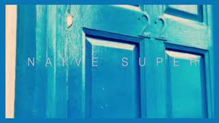 Naive Super | White And Blue (Official Audio)