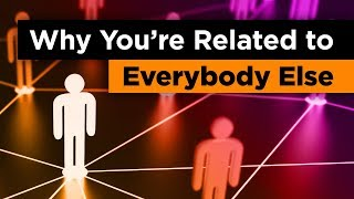 Why You're Related to Everybody Else