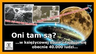 Oni tam są? – 3 cz. …w księżycowej bazie znajduje się obecnie 40.000 ludzi…